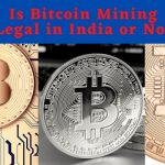 Is Bitcoin Mining Legal in India or Not
