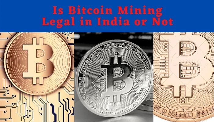 Is Bitcoin Mining Legal In India 2021